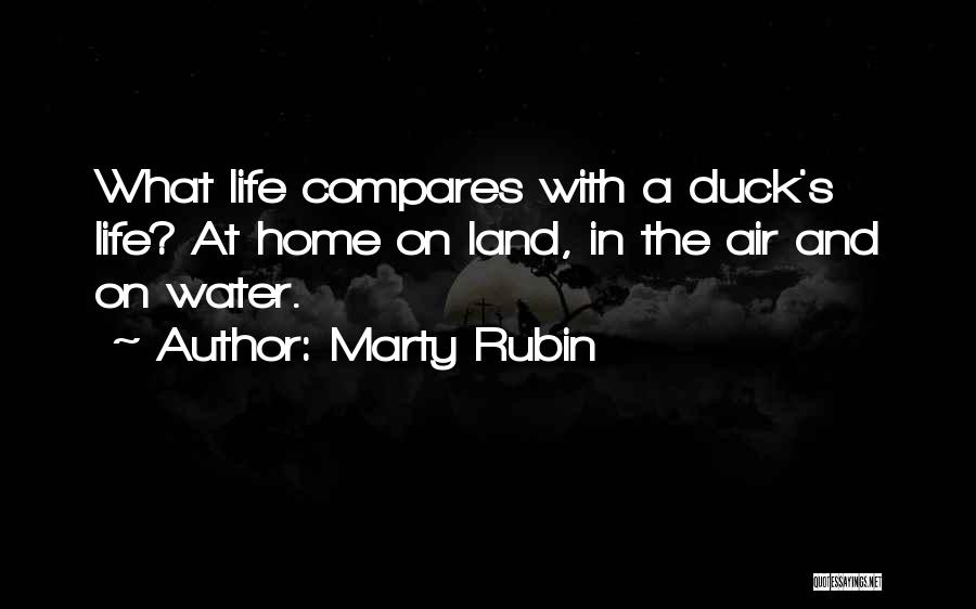 Water And Land Quotes By Marty Rubin