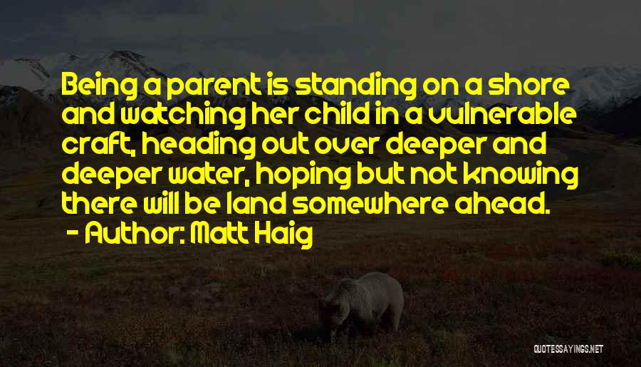 Water And Land Quotes By Matt Haig