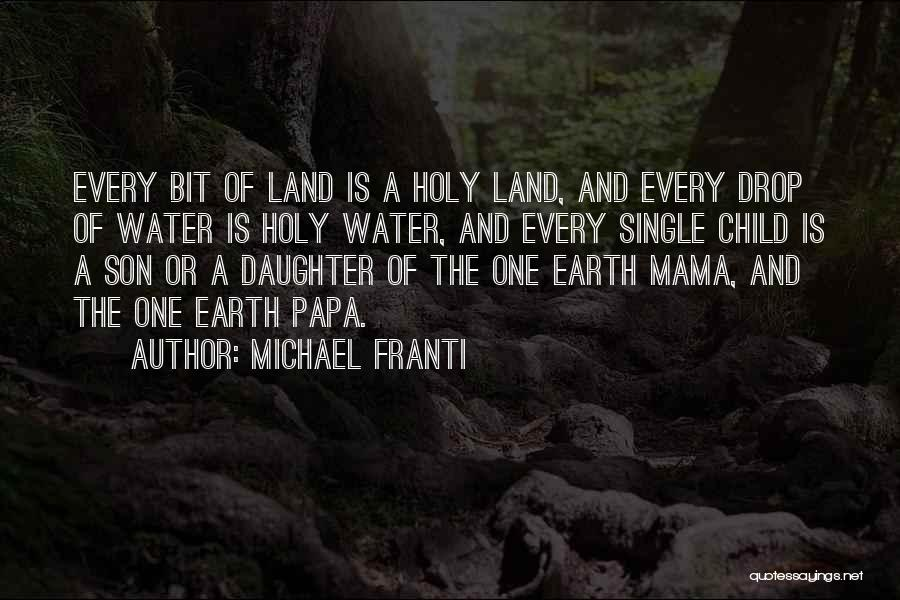 Water And Land Quotes By Michael Franti