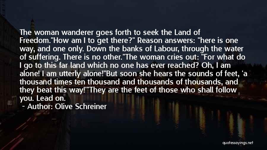 Water And Land Quotes By Olive Schreiner