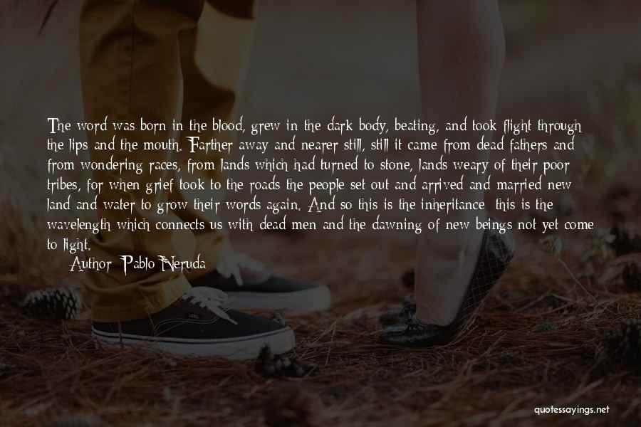 Water And Land Quotes By Pablo Neruda