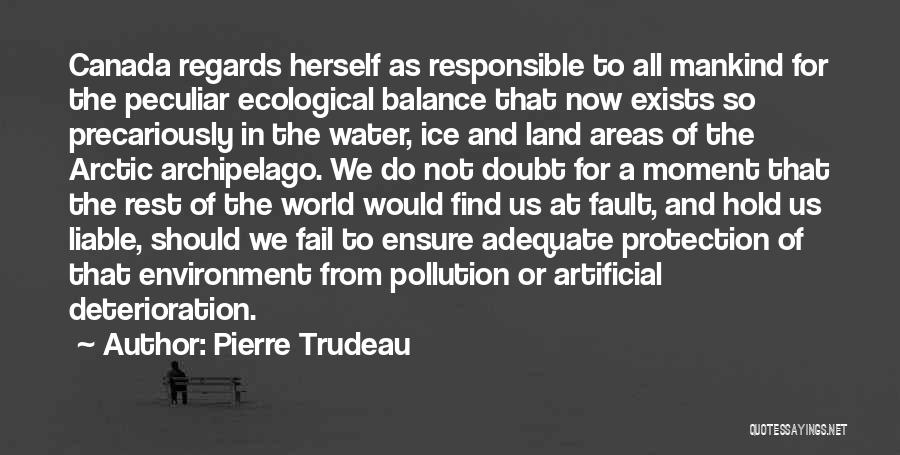 Water And Land Quotes By Pierre Trudeau