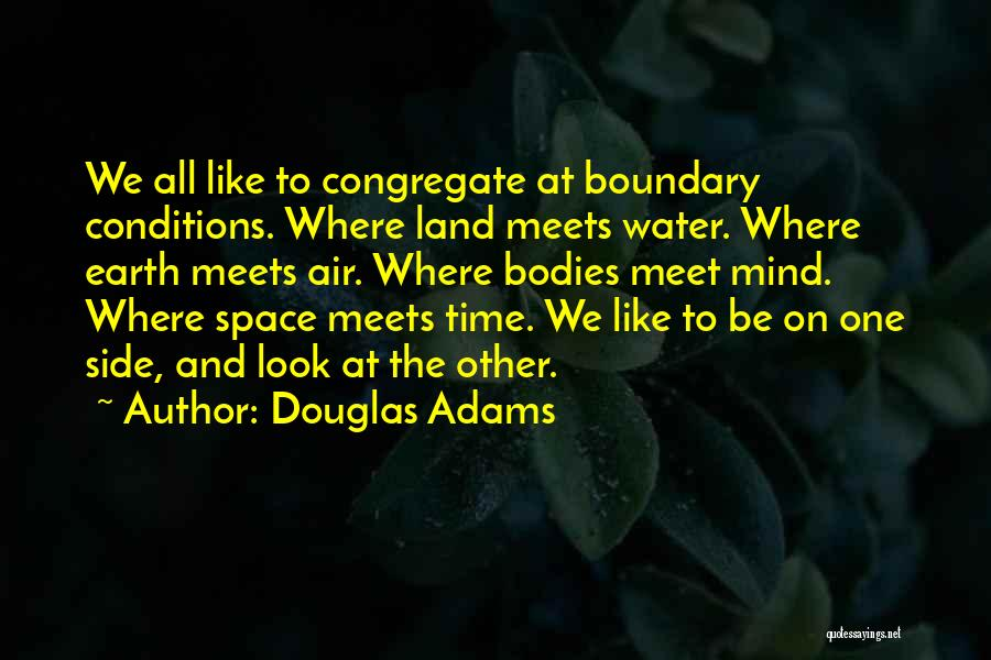 Water Bodies Quotes By Douglas Adams
