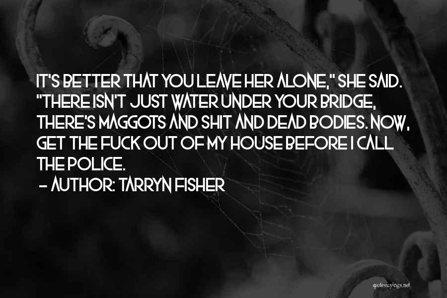 Water Bodies Quotes By Tarryn Fisher