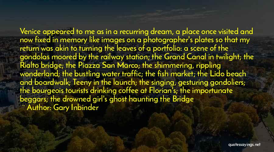 Water Canal Quotes By Gary Inbinder