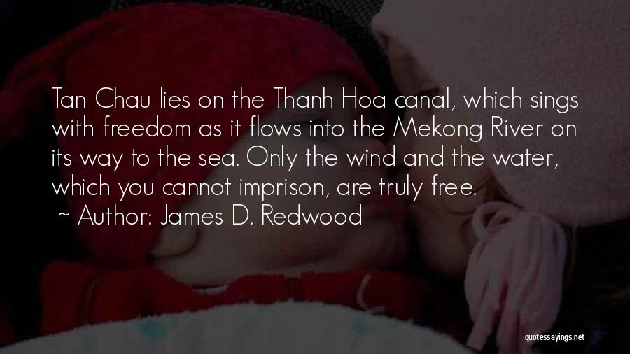 Water Canal Quotes By James D. Redwood