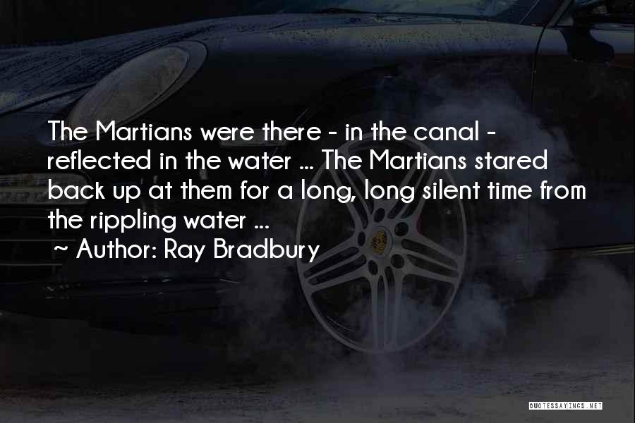 Water Canal Quotes By Ray Bradbury