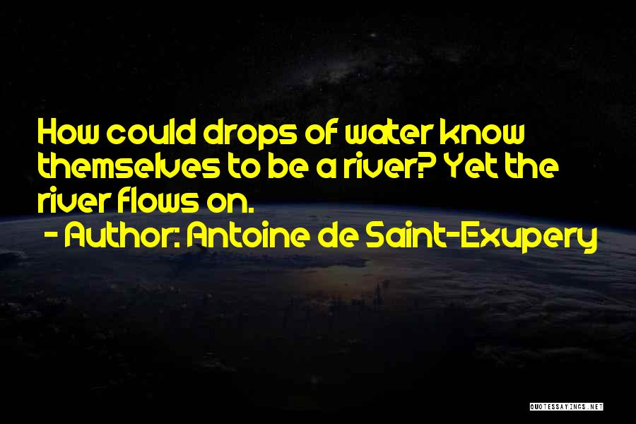 Water Drops Quotes By Antoine De Saint-Exupery