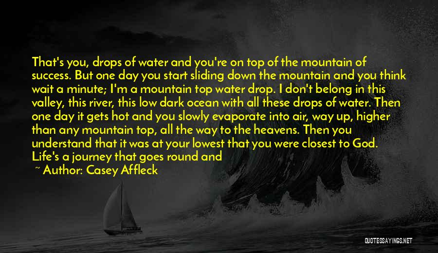 Water Drops Quotes By Casey Affleck