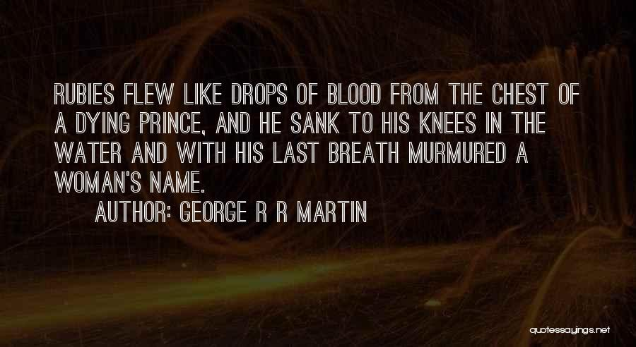 Water Drops Quotes By George R R Martin