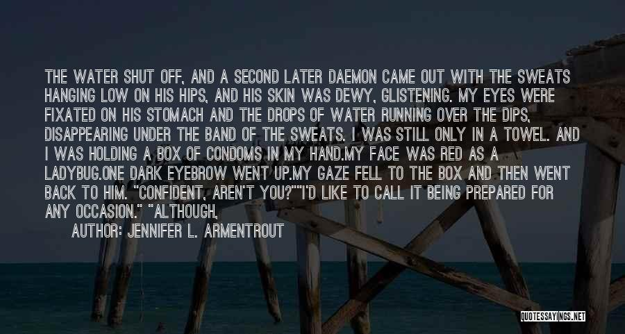 Water Drops Quotes By Jennifer L. Armentrout