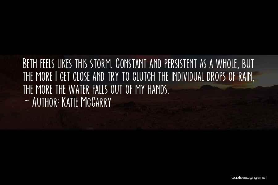 Water Drops Quotes By Katie McGarry