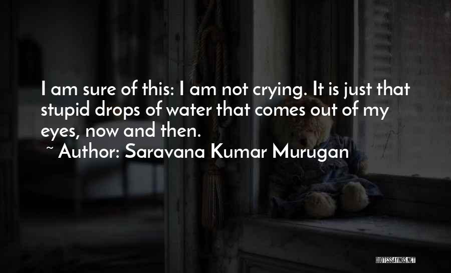 Water Drops Quotes By Saravana Kumar Murugan