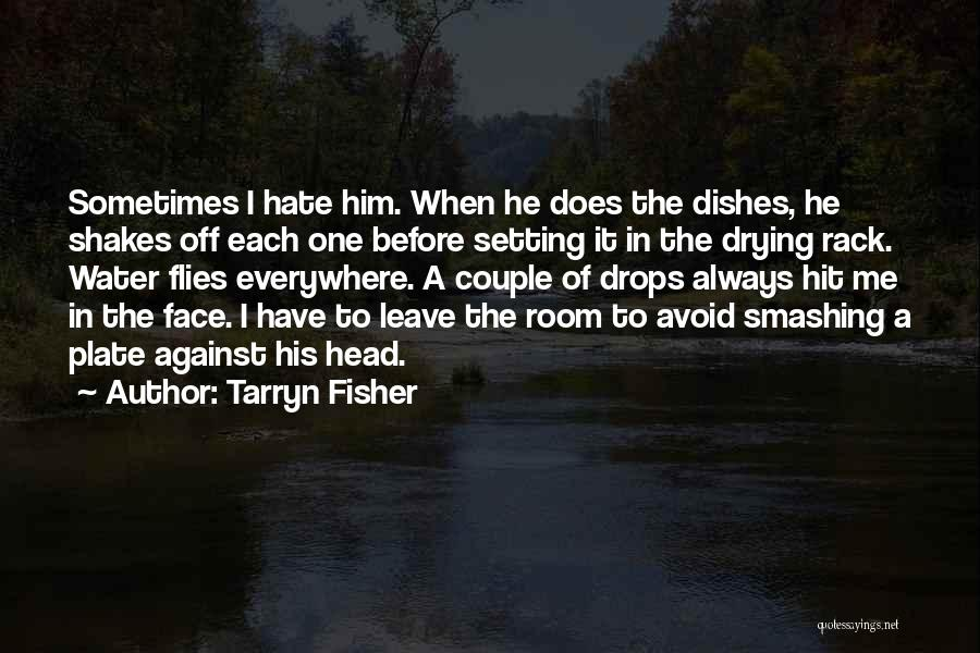 Water Drops Quotes By Tarryn Fisher