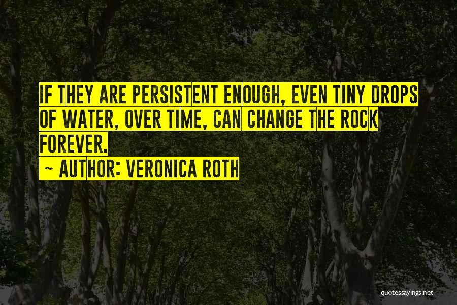 Water Drops Quotes By Veronica Roth