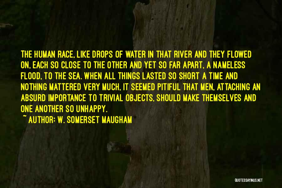 Water Drops Quotes By W. Somerset Maugham