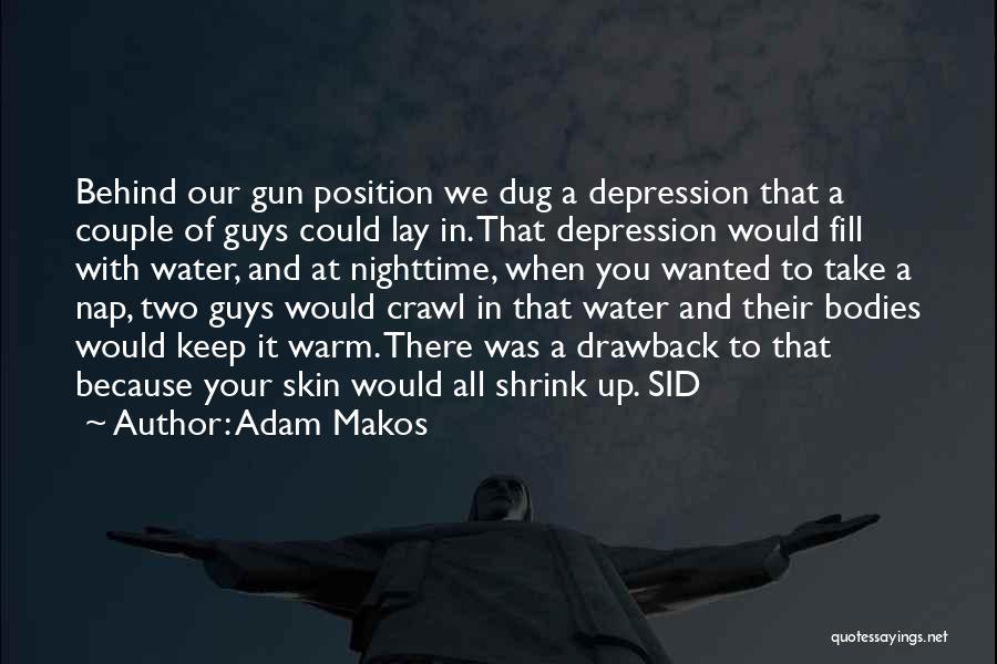 Water Gun Quotes By Adam Makos