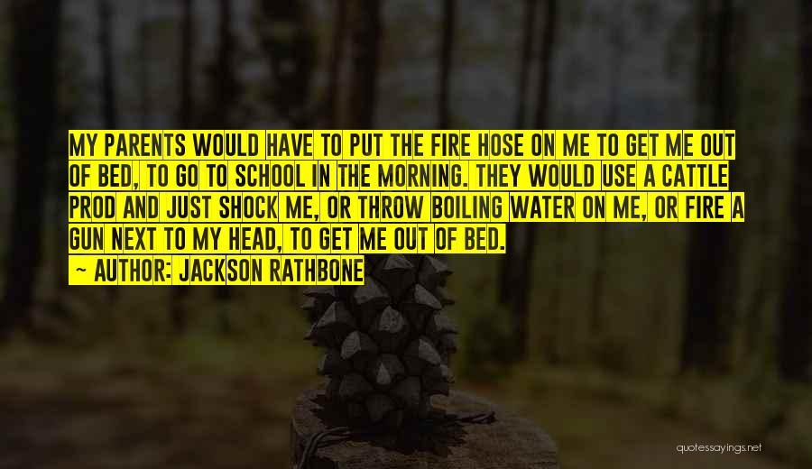 Water Gun Quotes By Jackson Rathbone