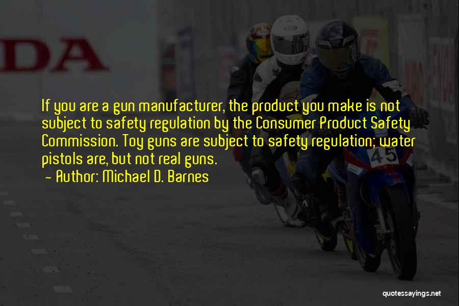 Water Gun Quotes By Michael D. Barnes