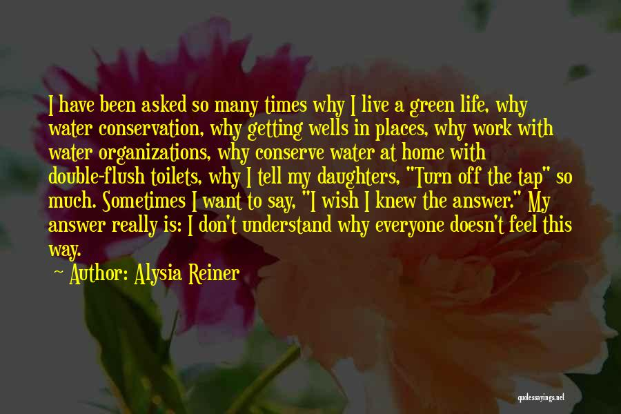 Water Is My Life Quotes By Alysia Reiner