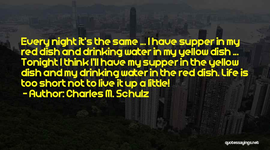 Water Is My Life Quotes By Charles M. Schulz