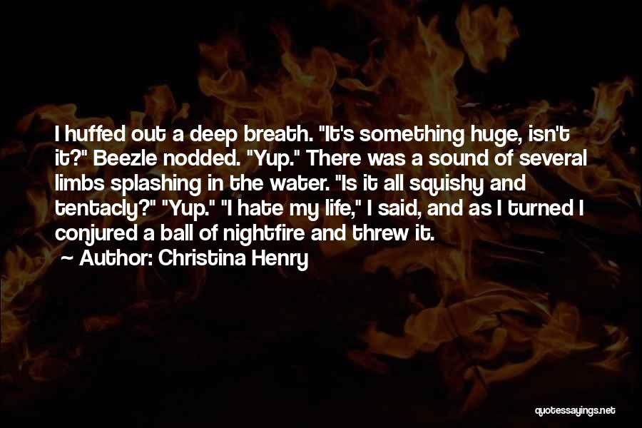 Water Is My Life Quotes By Christina Henry