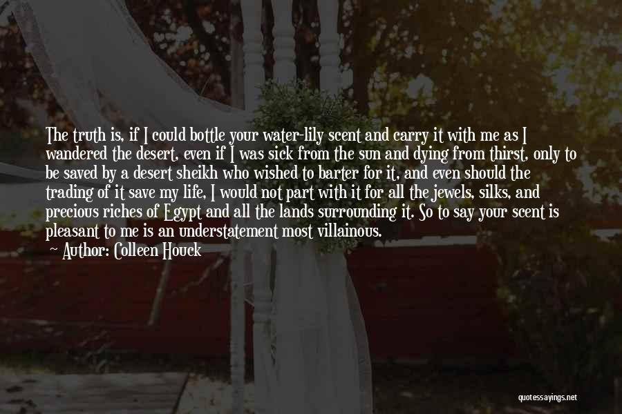 Water Is My Life Quotes By Colleen Houck