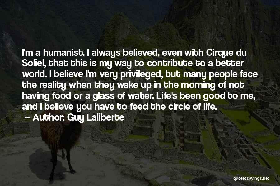 Water Is My Life Quotes By Guy Laliberte