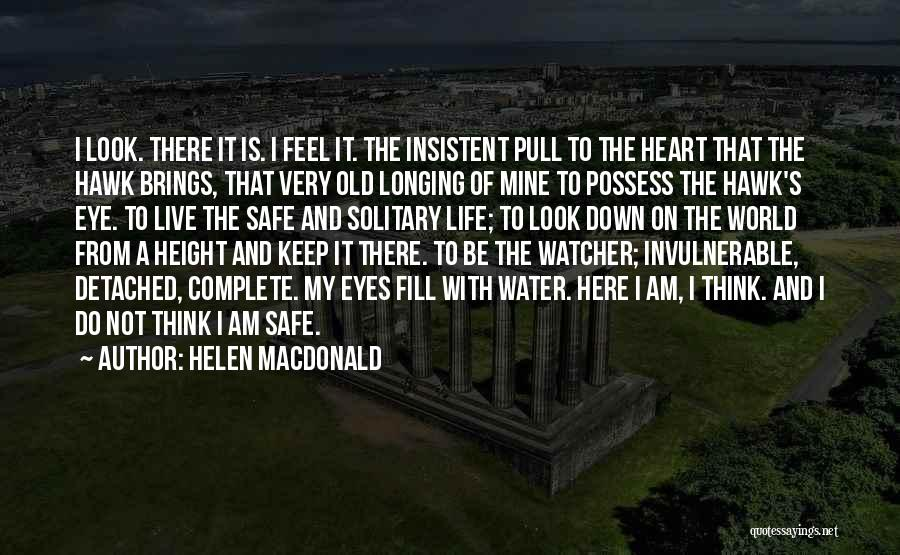 Water Is My Life Quotes By Helen Macdonald