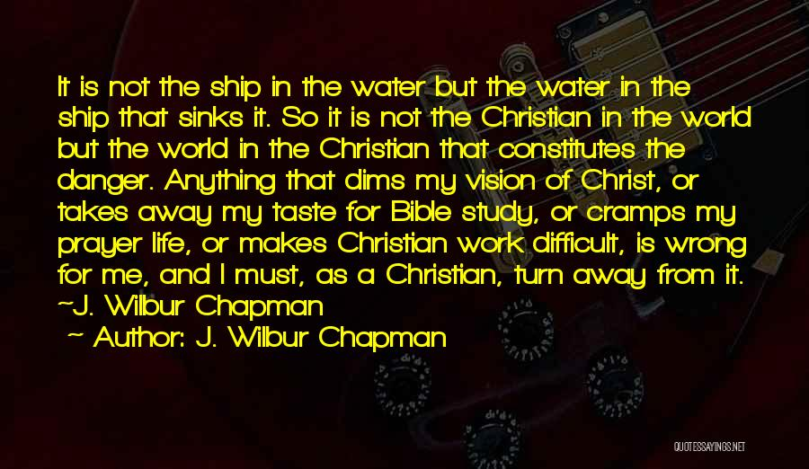 Water Is My Life Quotes By J. Wilbur Chapman