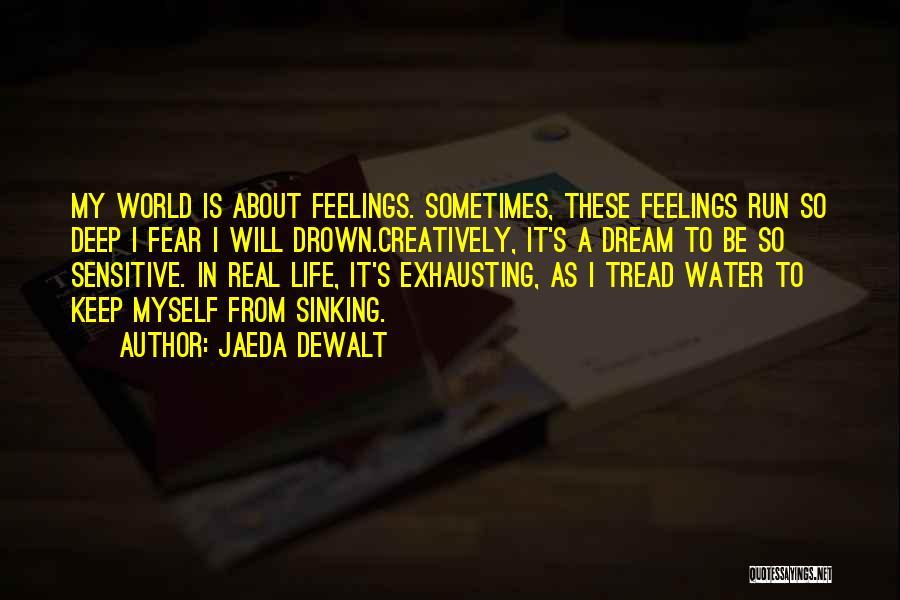 Water Is My Life Quotes By Jaeda DeWalt