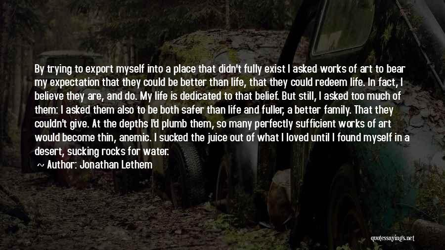 Water Is My Life Quotes By Jonathan Lethem