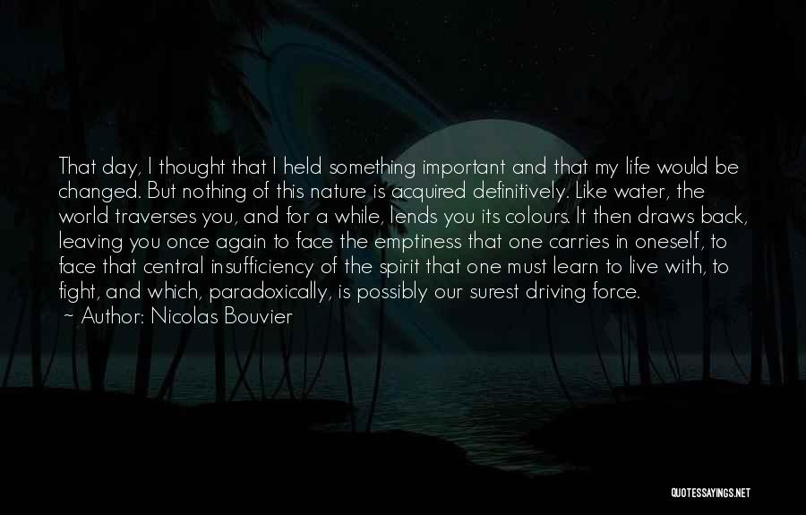 Water Is My Life Quotes By Nicolas Bouvier