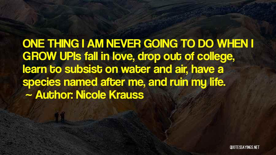 Water Is My Life Quotes By Nicole Krauss