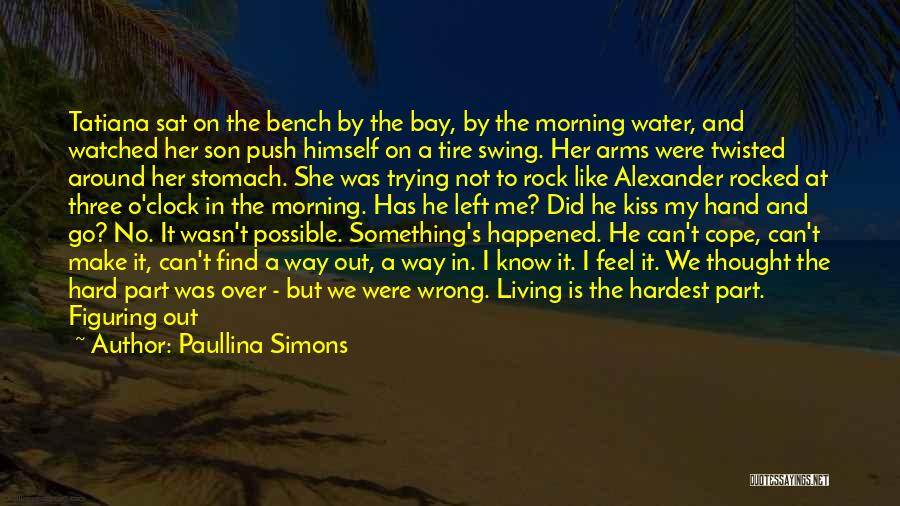 Water Is My Life Quotes By Paullina Simons