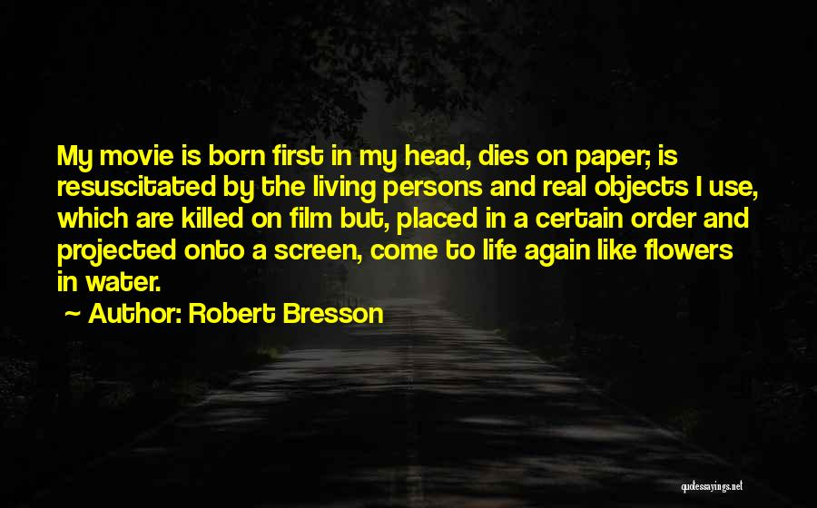 Water Is My Life Quotes By Robert Bresson