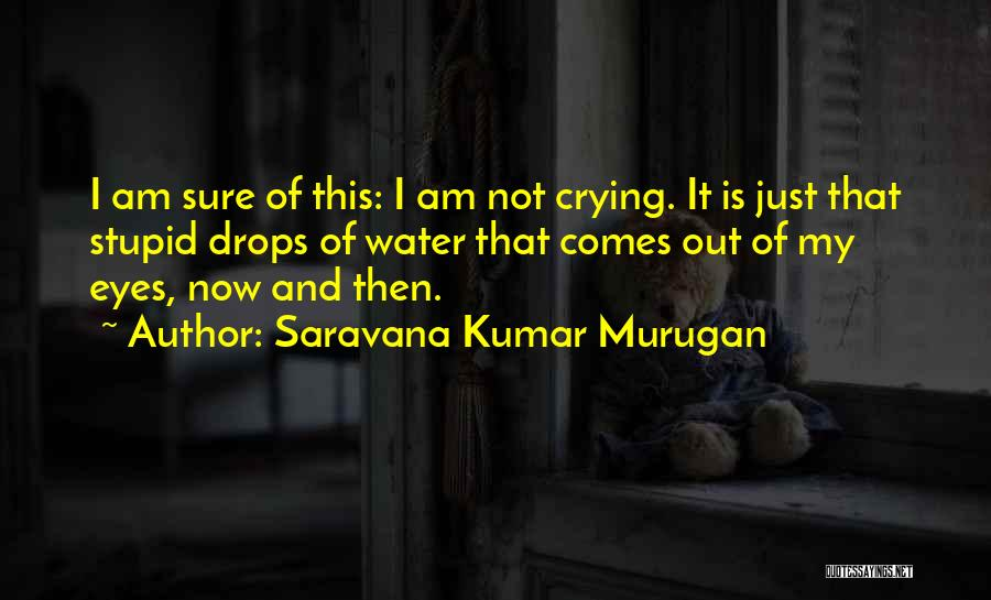Water Is My Life Quotes By Saravana Kumar Murugan