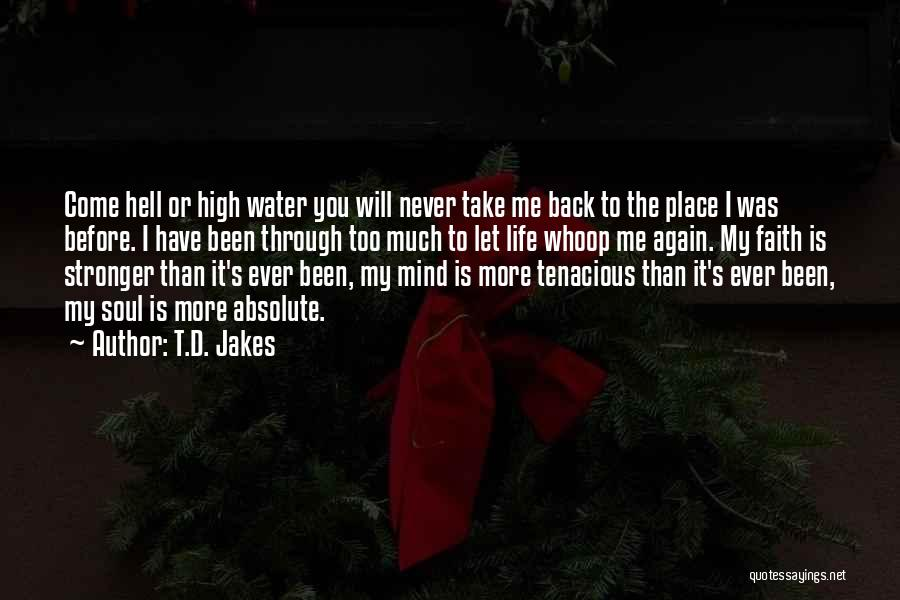Water Is My Life Quotes By T.D. Jakes