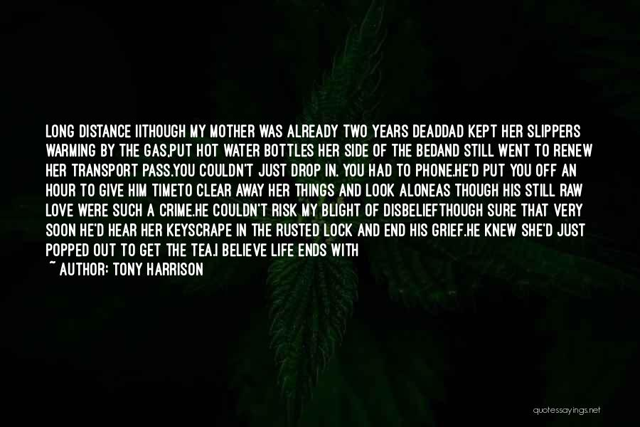 Water Is My Life Quotes By Tony Harrison