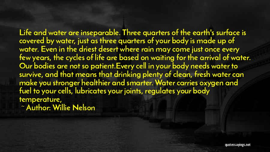 Water Is My Life Quotes By Willie Nelson
