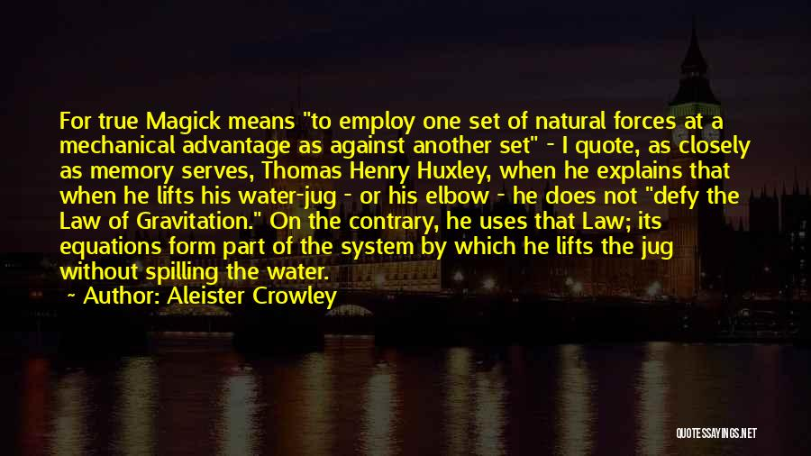 Water Jug Quotes By Aleister Crowley
