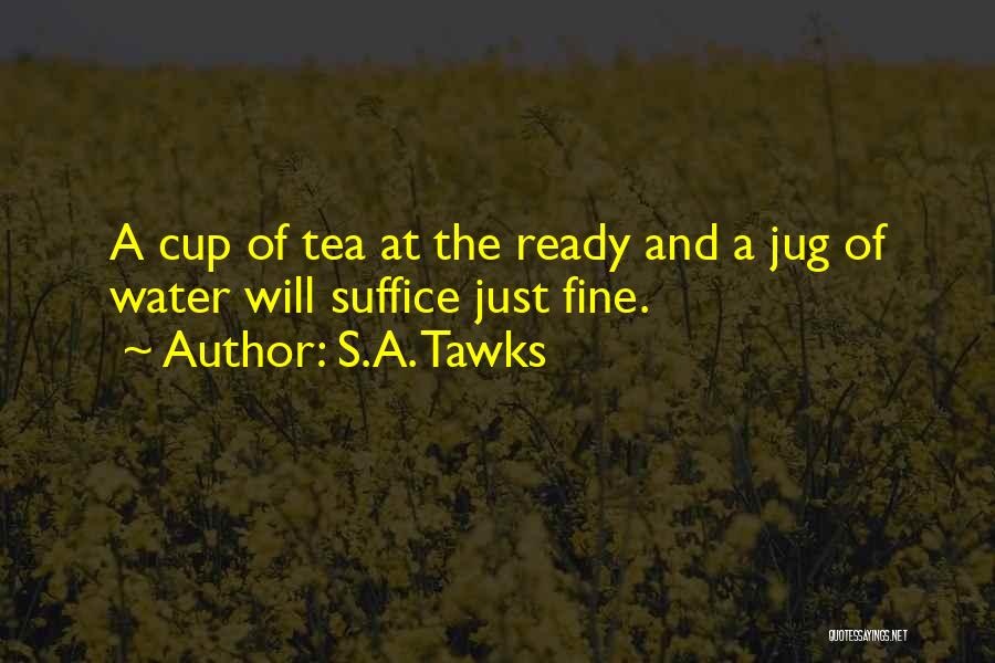 Water Jug Quotes By S.A. Tawks