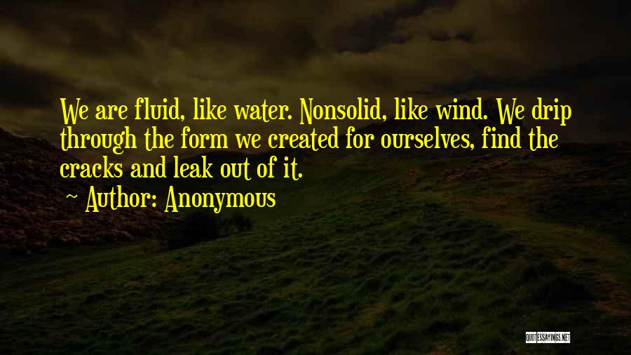 Water Leak Quotes By Anonymous