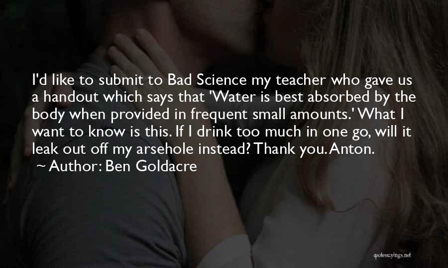 Water Leak Quotes By Ben Goldacre