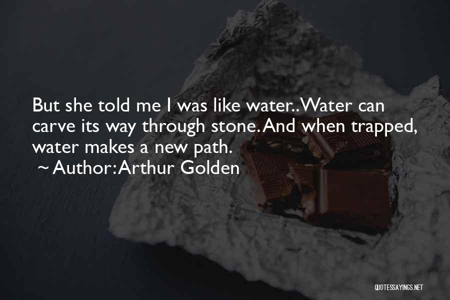 Water Stone Quotes By Arthur Golden