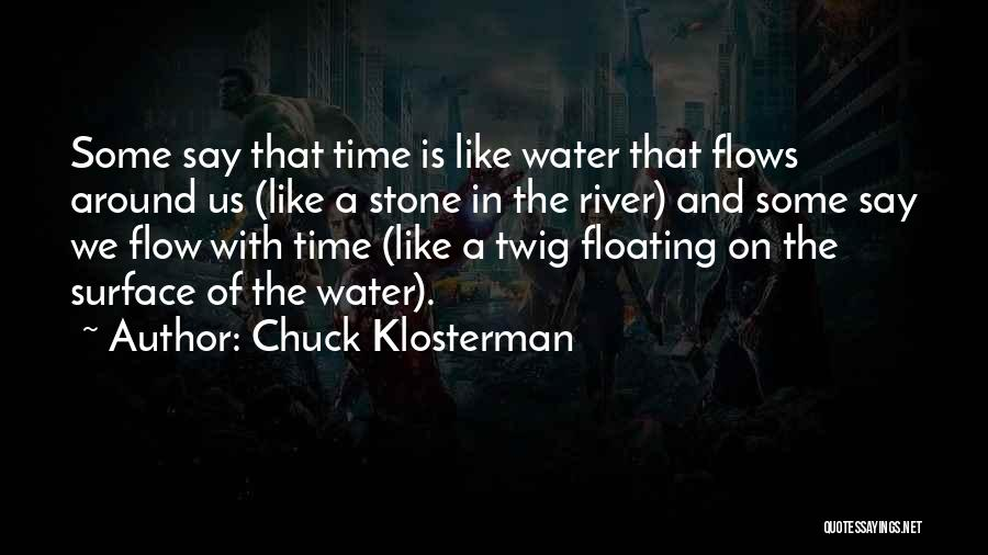 Water Stone Quotes By Chuck Klosterman