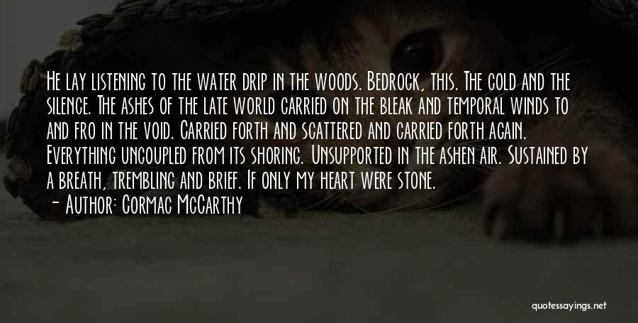 Water Stone Quotes By Cormac McCarthy