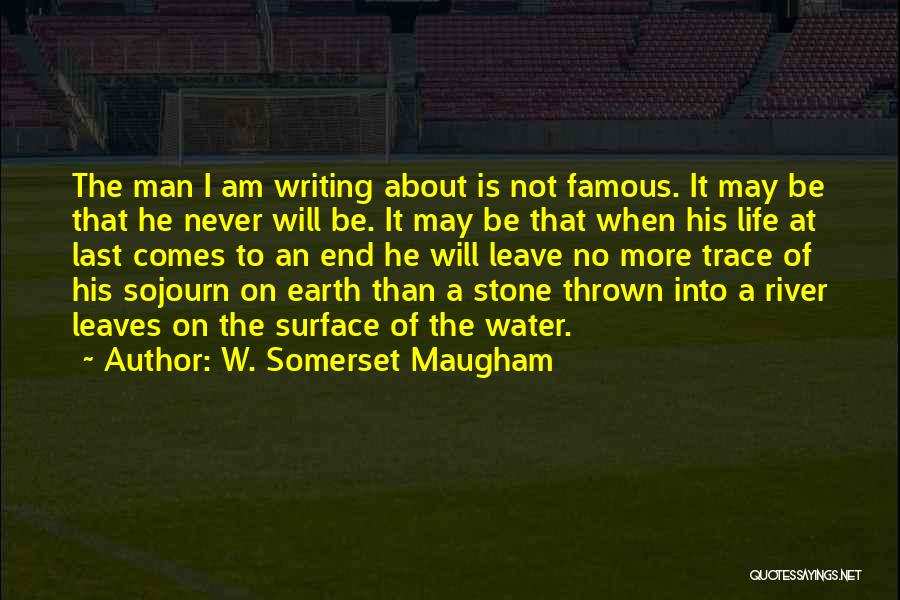 Water Stone Quotes By W. Somerset Maugham