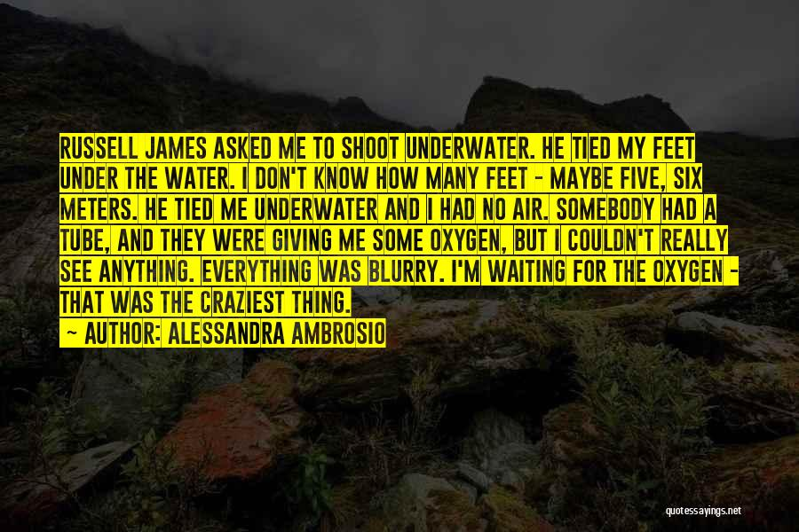 Water Tube Quotes By Alessandra Ambrosio