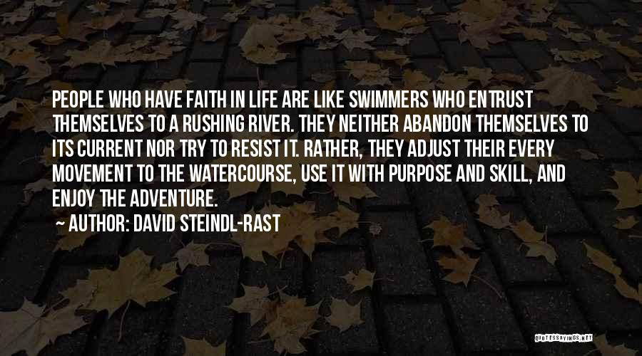 Watercourse Quotes By David Steindl-Rast